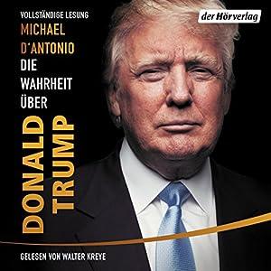 Die Wahrheit über Donald Trump Hörbuch