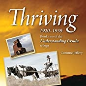 Thriving: 1920-1939 - Book Two of the Understanding Ursula Trilogy | Corinne Jeffery