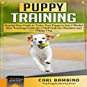 Puppy Training: Step-by-Step Guide to Train Your Puppy in Just 2 Weeks!: Best Training Guide for a Well-Trained, Obedient and Happy Dog Audiobook by Carl Bambino Narrated by Kenneth Williams