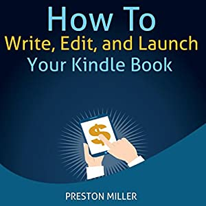 How to Write, Edit, and Launch Your Kindle Book Audiobook