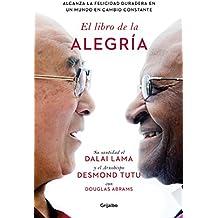 El libro de la alegría / The Book of Joy: Lasting Happiness in a Changing World (Spanish Edition)