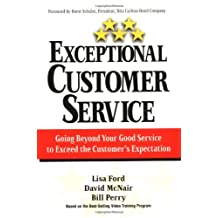 Exceptional Customer Service: Going Beyond Your Good Service to Exceed the Cutomer's Expectation