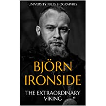 Björn Ironside: The Extraordinary Viking
