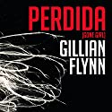 Perdida Audiobook by Gillian Flynn Narrated by Natalia Hencker, Mauricio Meléndez