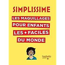 MAQUILLAGES POUR ENFANTS LES + FACILES DU MONDE (LES)