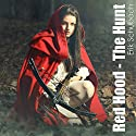 Red Hood - The Hunt: Urban Fairytales, Book 1 Audiobook by Erik Schubach Narrated by Hollie Jackson