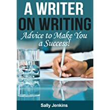 A Writer on Writing - Advice to Make You a Success