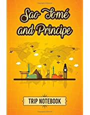 São Tomé and Príncipe Trip Notebook: Personalized Traveling to São Tomé and Príncipe Daily Planner With Notes Page, Memories Journal, Places to Visit Notebook & Vacation Diary, Travel & Trip Gift for Men & Women (6x9 110 Ruled Pages Matte Cover)