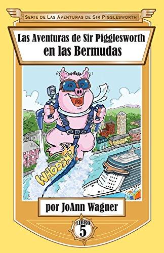 Sir Pigglesworth's Adventures in Bermuda (Spanish Edition) [Jonn Wagner] (Tapa Blanda)