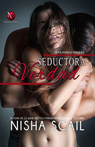 Seductora Verdad (Serie Agencia Demonia) (Spanish Edition) [Nisha Scail] (Tapa Blanda)