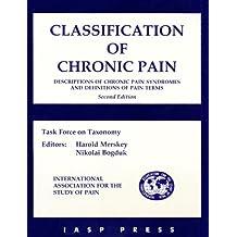 Classification of Chronic Pain: Descriptions of Chronic Pain Syndromes and Definitions of Pain Terms