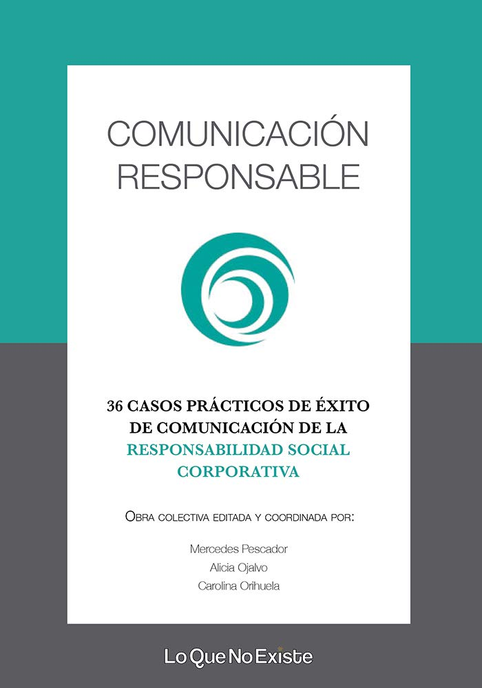 Comunicación responsable: 36 casos de éxito de comunicación de la ...