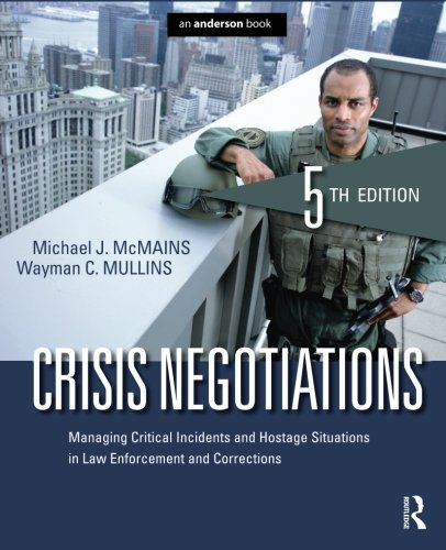 Crisis Negotiations, Fifth Edition: Managing Critical Incidents and Hostage Situations in Law Enforcement and Corrections (Edition Special Peace Officer)