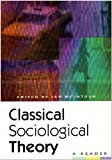Classical Sociological Theory : A Reader, , 0814755747