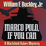 Marco Polo, If You Can: A Blackford Oakes Mystery | William F. Buckley Jr.