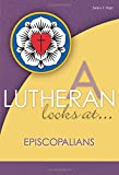 A Lutheran Looks at Episcopalians, James F. Pope, 0810020580