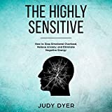 #6: The Highly Sensitive: How to Stop Emotional Overload, Relieve Anxiety, and Eliminate Negative Energy