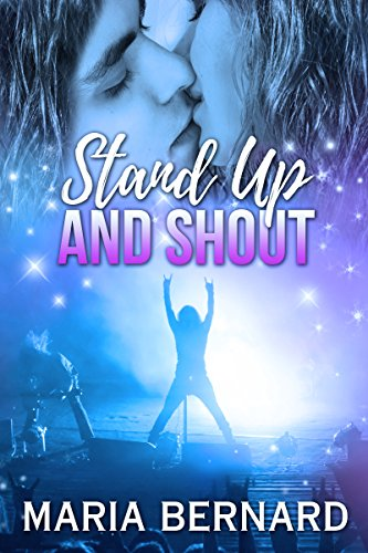 Stand Up And Shout (Stick Shift Lips Rockstar Romance Book 7) by [Bernard, Maria]