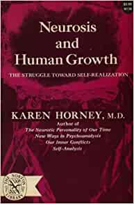 Neurosis and Human Growth: The Struggle Towards Self-Realization