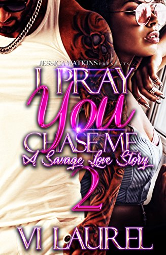 I Pray You Chase Me 2: a Savage Love Story