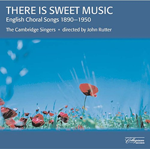 There Is Sweet Music: English Choral Songs, 1890 - 1950