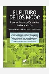 El Futuro De Los MOOC: Retos de la formación on-line, masiva y abierta Paperback