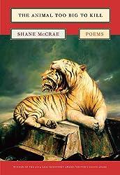 The Animal Too Big to Kill: Poems