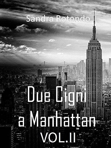 Due Cigni a Manhattan Vol. II (Italian Edition)