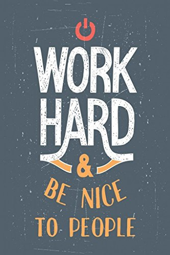 Work Hard and Be Nice To People Motivational Quote Poster 24