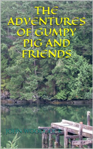 The Adventures Of Gumpy Pig And Friends