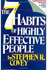 The 7 Habits of Highly Effective People: Powerful Lessons in Personal Change by Stephen R. Covey (1989-09-01) Hardcover