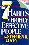 The 7 Habits of Highly Effective People: Powerful Lessons in Personal Change by Stephen R. Covey (1989-09-01)