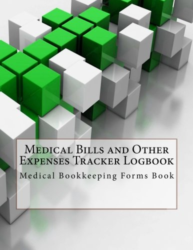Medical Bills and Other Expenses Tracker Logbook: Medical Bookkeeping Forms Book