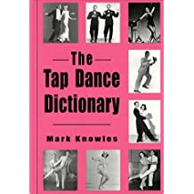 The Tap Dance Dictionary by Mark Knowles (1998-07-23)