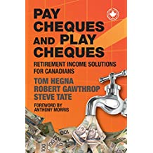 Paycheques and Playcheques: Retirement Income Solutions for Canadians