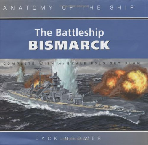 The Battleship Bismarck. Jack Brower (Anatomy of the Ship)