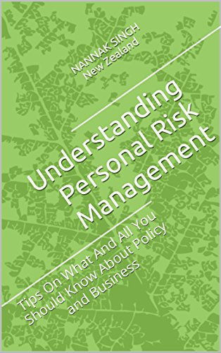 Understanding Personal Risk Management: Tips On What And All You Should Know About Policy and Business