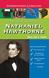 A Student's Guide to Nathaniel Hawthorne (Understanding Literature)