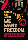 We want freedom : Une vie dans le parti des Black Panthers par Abu-Jamal