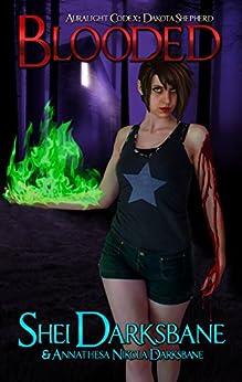 Blooded: An urban fantasy with werewolves, vampires, and demons. (Dakota Shepherd Book 4) by [Darksbane, Shei, Darksbane, Annathesa Nikola]