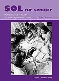 SOL für Schüler: Methoden und Techniken für selbstorganisiertes Lernen