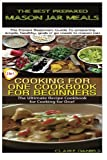 the best prepared masan jar meals & cooking for one cookbook for beginners (cooking box set) (volume 3)