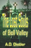 The Lost Souls of Bell Valley, A. Distler, 1460963679