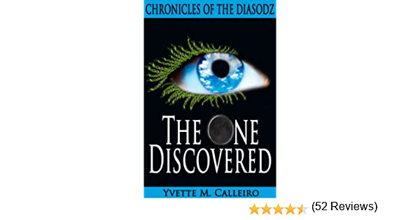 Amazon the one discovered chronicles of the diasodz book 1 amazon the one discovered chronicles of the diasodz book 1 ebook yvette m calleiro kindle store fandeluxe Choice Image