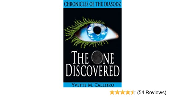 Amazon the one discovered chronicles of the diasodz book 1 amazon the one discovered chronicles of the diasodz book 1 ebook yvette m calleiro kindle store fandeluxe Image collections