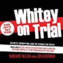 Whitey on Trial: Secrets, Corruption, and the Search for Truth Audiobook by Margaret McLean, Jon Leiberman Narrated by Aaron Lyons