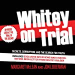 Whitey on Trial: Secrets, Corruption, and the Search for Truth | Margaret McLean,Jon Leiberman
