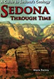 Sedona Through Time : Geology of the Red Rocks, Ranney, Wayne, 0970120303