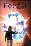Portal: The Timeslip Trilogy: Book I