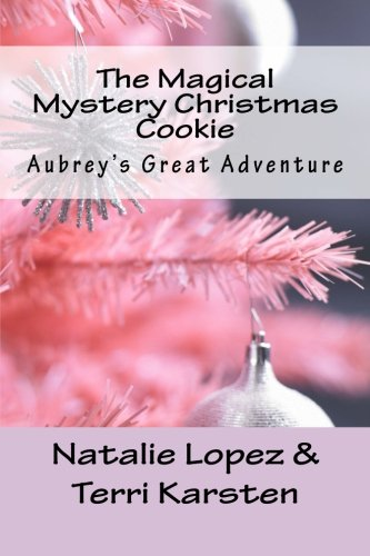 The Magical Mystery Christmas Cookie: Aubrey's Great Adventure